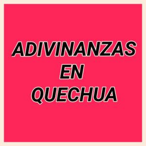 Las Adivinanzas Quechuas Aula Intercultural