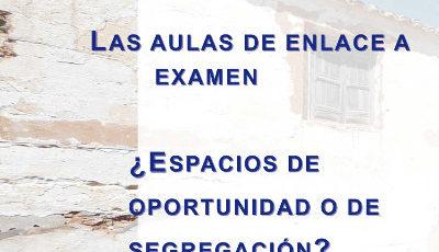 Las aulas de enlace a examen ¿espacios de oportunidad o de segregación?