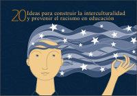 20 ideas para construir la interculturalidad y prevenir el racismo en educación
