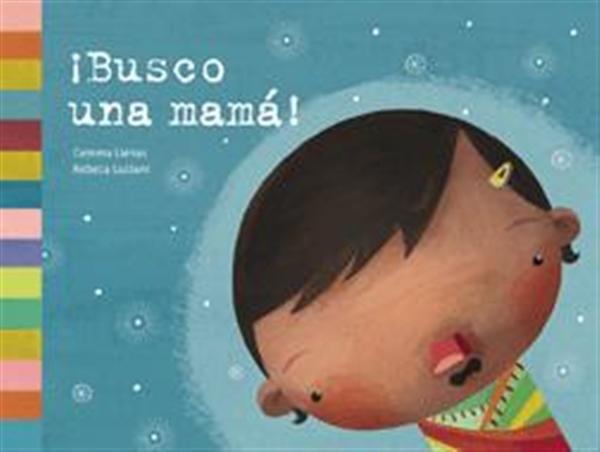 Busco una mamá, una historia de adopción con mirada intercultural