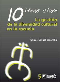 10 Ideas Clave. La gestión de la diversidad cultural en la escuela