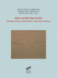 Educación bilingüe. Integración de contenidos y segundas lenguas