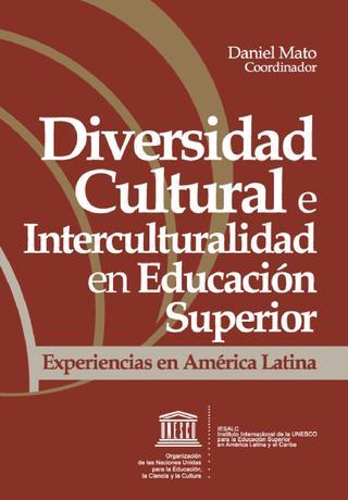 Diversidad Cultural e Interculturalidad en Educación Superior. La experiencia en América Latina