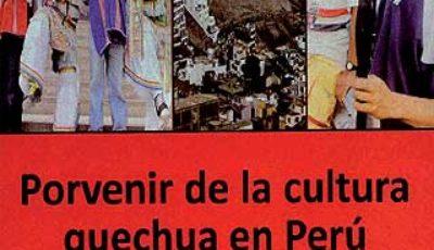 Porvenir de la cultura quechua en Perú