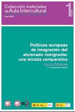 Colección materiales de Aula Intercultural: 1 Políticas europeas de integración del alumnado inmigrante: una mirada comparativa