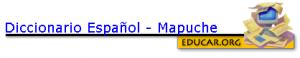 Diccionario Español  Mapuche