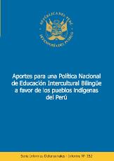 Aportes para una Política Nacional de Educación Intercultural Bilingüe a favor de los pueblos indígenas del Perú