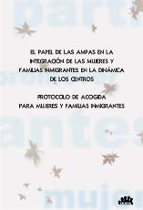 El papel de las AMPAS en la integración de las mujeres y familias inmigrantes en la dinámica de los centros protocolo de acogida para mujeres y familias inmigrantes.