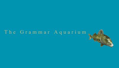 The Grammar Aquarium