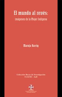 El mundo al revés: imágenes de la Mujer Indígena