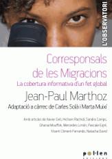 Corresponsales de las migraciones, cobertura informativa de un hecho global