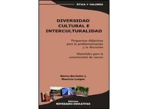 Diversidad cultural e interculturalidad. Propuestas didácticas para la problematización y la discusión. Materiales para la construcción de cursos