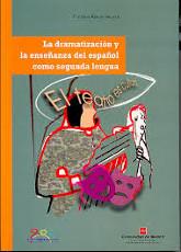 La dramatización y la enseñanza del español como segunda lengua.