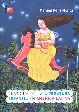 Historia de la Literatura Infantil y Juvenil en América Latina