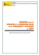 Informe sobre la situación de la Integración social de los Inmigrantes y Refugiados en 2007