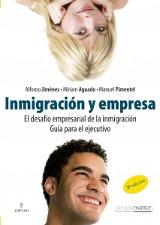 Inmigración y empresa. El desafío empresarial de la inmigración. Guía para el ejecutivo