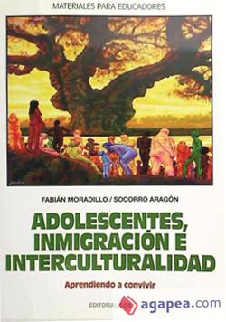 Adolescentes, Inmigración e Interculturalidad. Aprendiendo a Convivir