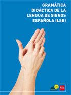 Gramática didáctica de la lengua de signos española (LSE)