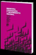 Memoria ciudadana y movimiento vecinal. Madrid, 1968-2008