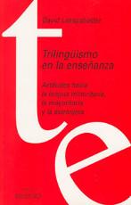 Trilingüismo en la enseñanza. Actitudes hacia la lengua minoritaria, la mayoritaria y la extranjera