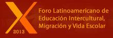 Foro Latinoamericano de Educación Intercultural, Migración y Vida Escolar 2013. Puebla (Mexico)
