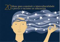 Vinte ideas para construir a interculturalidade e previr o racismo en educación