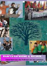 Interculturalidad y escuela, experiencias de trabajo en los centros