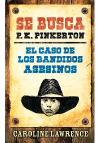 Portada del cuento SE BUSCA PK PINKERTON: EL CASO DE LOS BANDIDOS ASESINOS
