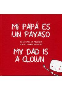 Portada del libro Mi papá es un payaso