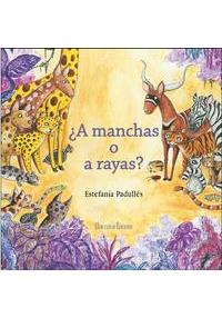 Portada del libro ¿A manchas o a rayas?