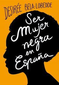 Portada del libro Ser mujer negra en España
